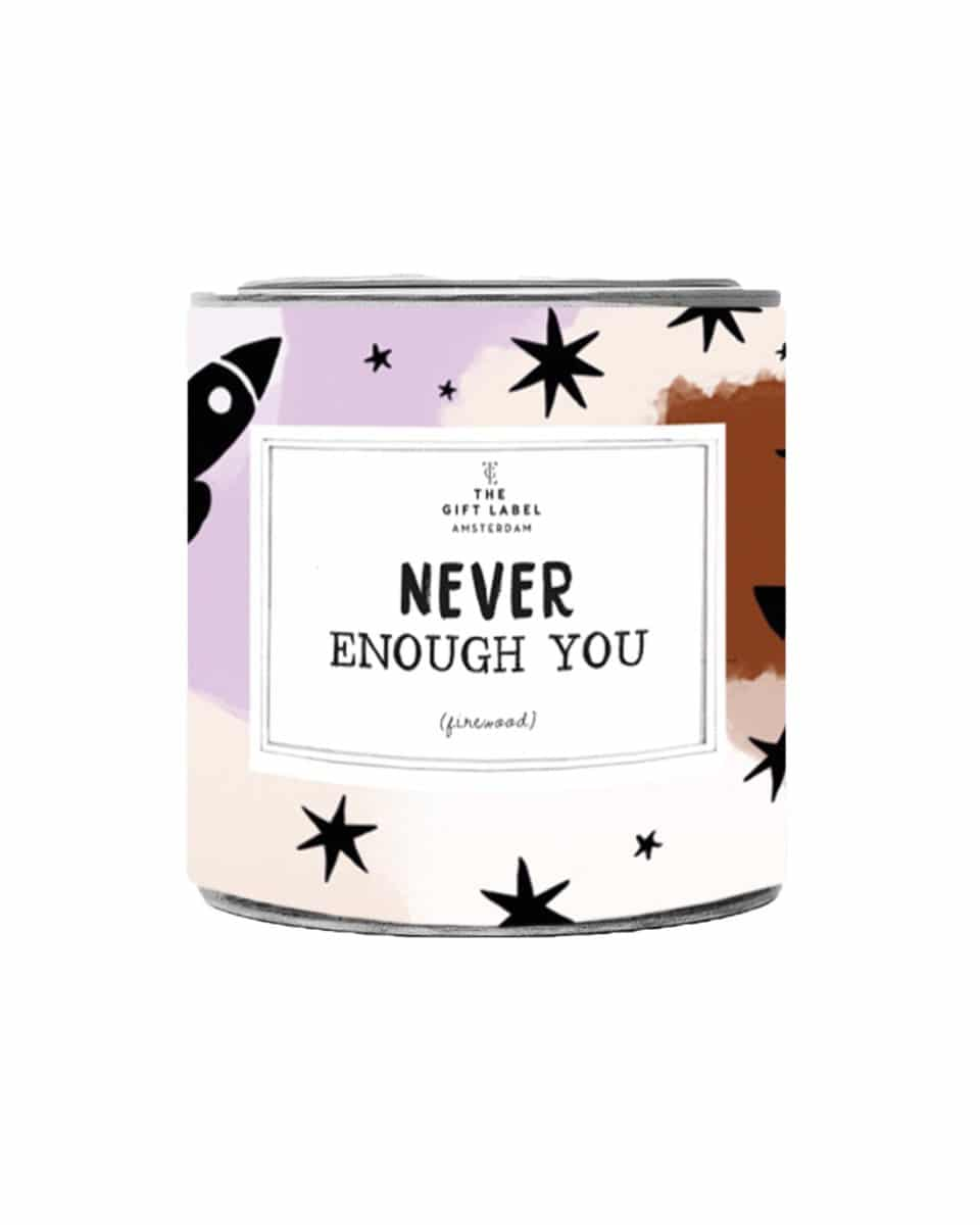 The Gift Label Never Enough You Candletin 310gr